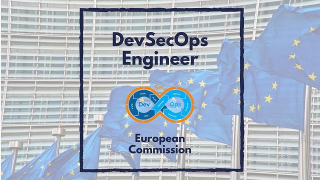 IT Job - DevSecOps Engineer at the European Commission - Sprint CV